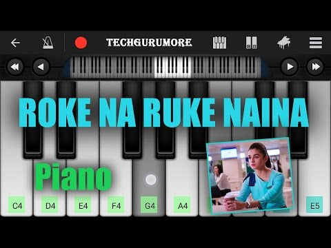 ROKE NA RUKE NAINA Piano Tutorial - Badrinath Ki Dulhania - Arijit Singh