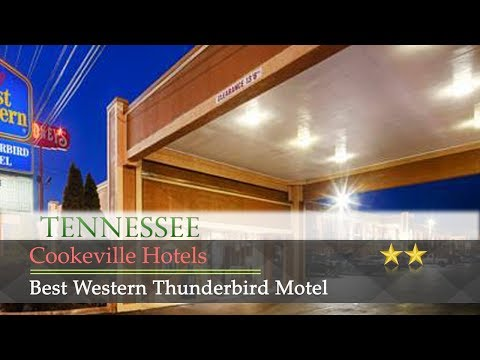 Best Western Thunderbird Motel - Cookeville Hotels, Tennessee
