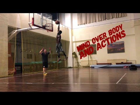 Dunk session #1 24/05/18   Mind controls the Body and our Actions