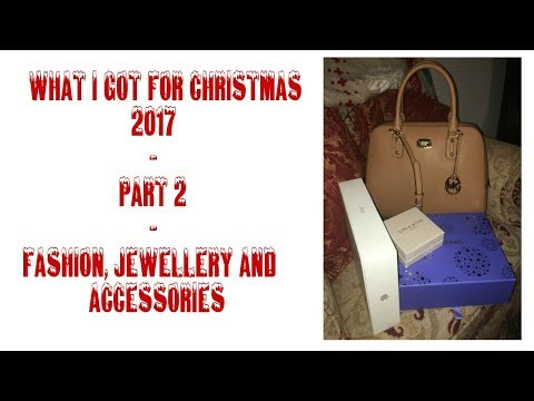 What I Got For Christmas 2017 Part 2 Fashion, Jewellery And Accessories