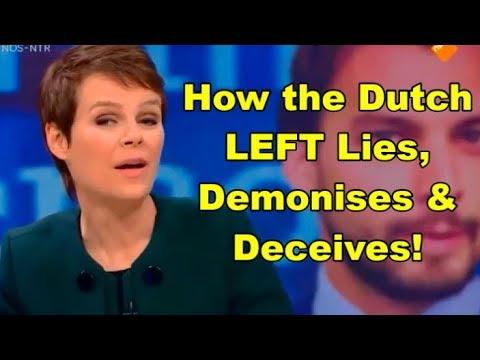 How the Dutch Left LIES, DEMONISES and DECEIVES