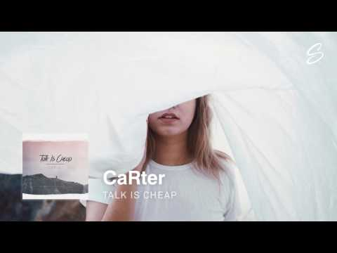 CaRter - Talk Is Cheap