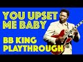 You Upset Me Baby | BB King Guitar Lesson | Playthrough