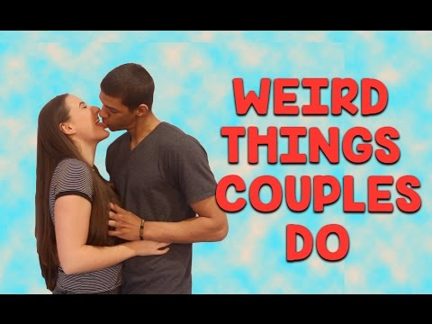 Weird Things Couples Do