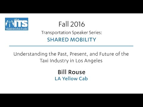 Understanding the Past, Present, and Future of the Taxi Industry in Los Angeles - Bill Rouse