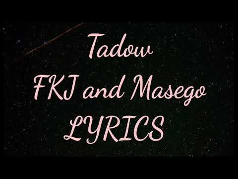 Fkj & Masego – Tadow [ Lyrics + Slowed ] | Follow me if you see this tik tok song