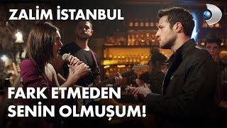 Fark etmeden senin olmuşum! - Zalim İstanbul 22. Bölüm