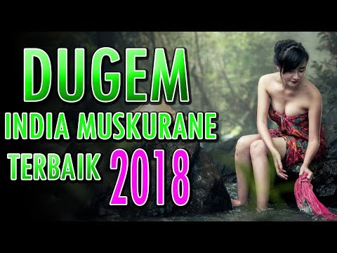 DJ PARTY INDIA  MUSKURANE || MIX TERBARU 2018