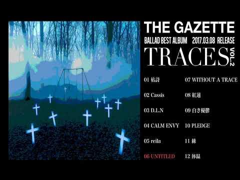 The Gazette UNTITLED Traces vol.2 mp3