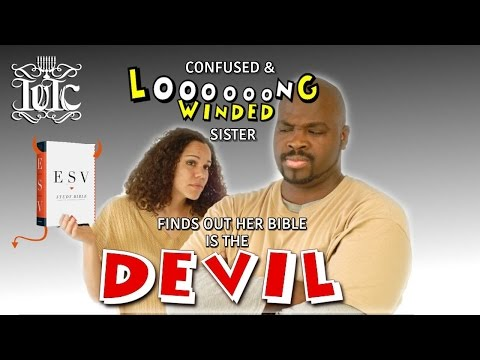 The Israelites: Longwinded Sister Finds Out Her Bible's of the DEVIL!!! #ESVBible