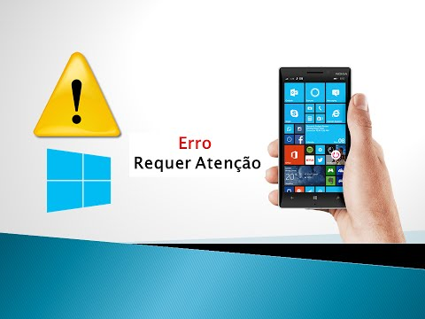 Como resolver o erro REQUER ATENÇÃO do Windows Phone