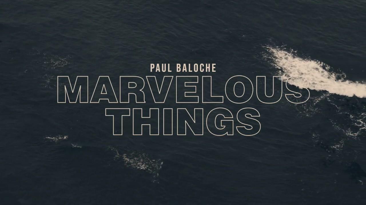 Download Marvelous Things (Official Lyric Video) - Paul Baloche ft. Kari Jobe