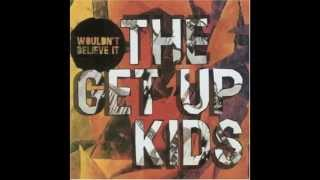 The Get Up Kids - I