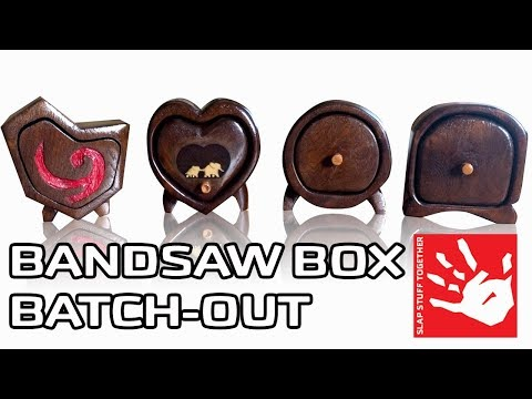 Band Saw Box Batch Out [DIY - Gifts for the Elephant Lover, Zelda)