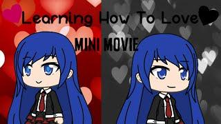 Learning How To Love | Gacha Life [Mini Movie]