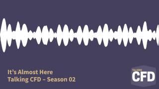 Talking CFD - Season 02 ComingSoon