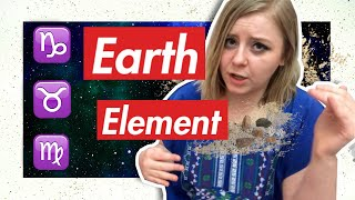 EARTH Element Traits: Taurus, Virgo, Capricorn [SLOW AND STEADY WINS THE RACE!]