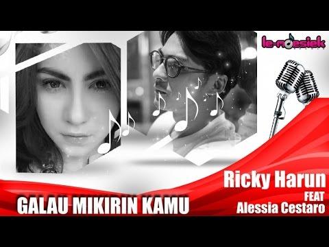 Ricky Harun & Alessia Cestaro - Galau Mikirin Kamu (Official Studio Clip)