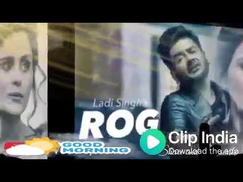 Rog.... Ladi Singh