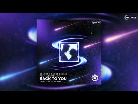 Somero & Swede Dreams - Back To You (Olly James Remix) [feat. Alex Holmes]