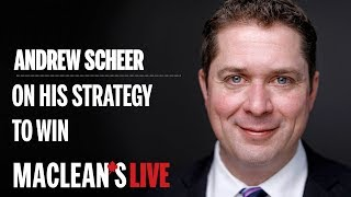 Andrew Scheer on convincing Canadians he can be prime minister and his strategy to win