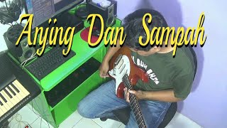 Anjing dan Sampah - Guitar cover by ; Arnos kamjet