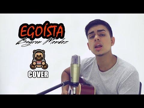 Egoísta - Ozuna Ft Zion Y Lennox (Cover) Bayron Mendez