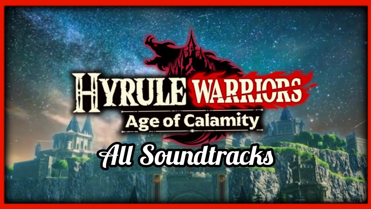 Hyrule Warriors Age Of Calamity All Soundtrack Ost Beautiful Relaxing Music To Study Work Game Youtube