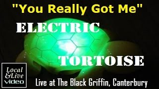 """You Really Got Me"" - Electric Tortoise at The Black Griffin, Canterbury"