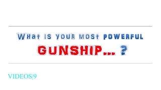 GUNSHIP BATTLE : What is your most powerful gunship
