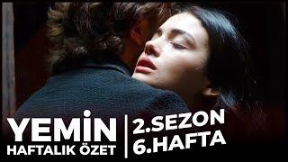 Emir ve Reyhan Aşkın Gücünü Gösterdi ️ Yemin 2 Sezon 6 Hafta Özet