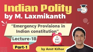 Indian Polity by M Laxmikanth for UPSC - Lecture 18 - Emergency Provisions in Constitution Part 1