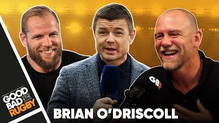 Nights Out and Lights Out with Brian O'Driscoll - Good Bad Rugby Podcast #49