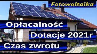 🔥Opłacalność Fotowoltaiki 🔔 Dotacje Mój prąd 2021. Czas zwrotu inwestycji (prawdziwe rachunki❗).