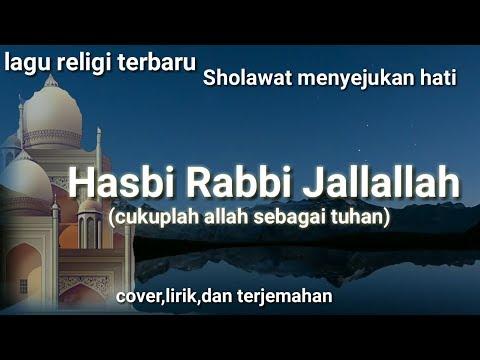 Lagu Religi Terbaru Sholawat Menyentuh Hati Hasbi Rabbi Jallallah Cover Lirik Dan Terjemahan