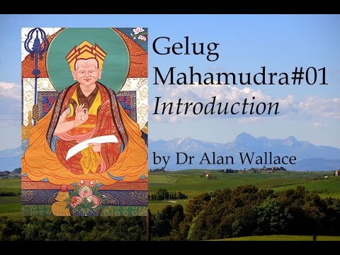 Gelug Mahamudra 01  Introduction by Dr Alan Wallace