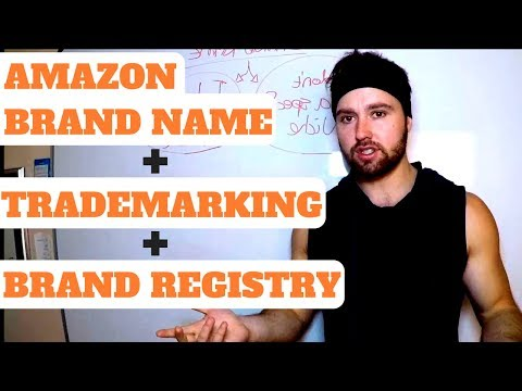 Branding, Trademarking and Amazon Brand Registry Application
