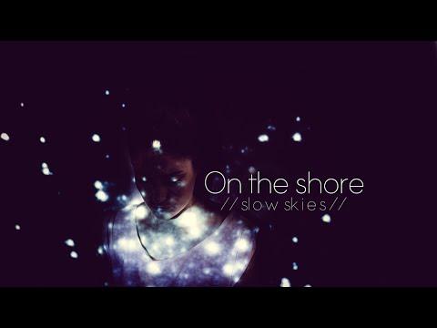 Lyrics + Vietsub || On The Shore || Slow Skies
