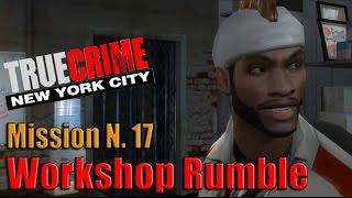 "True Crime New York City - Walkthrough HD - Mission #17 ""Workshop Rumble"""