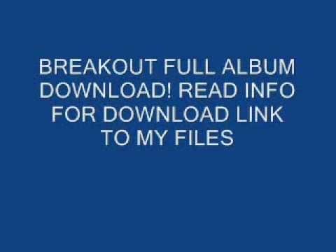 BREAKOUT FULL ALBUM DOWNLOAD!