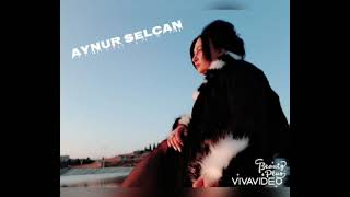Aynur Selcan -Ayri yasayiriq