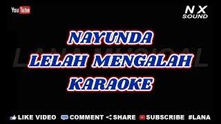 Gambar cover NAYUNDA - LELAH MENGALAH | KARAOKE TANPA VOCAL