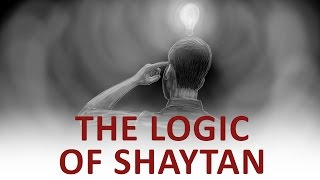 The Beginning and the End with Omar Suleiman: The Logic of Shaytan (Ep47)