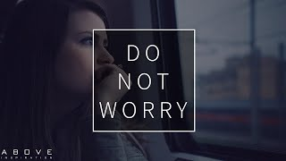 DO NOT WORRY | God Iṡ Bigger Than Fear - Inspirational & Motivational Video