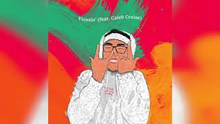 Flossin' (feat. Caleb Cruise)