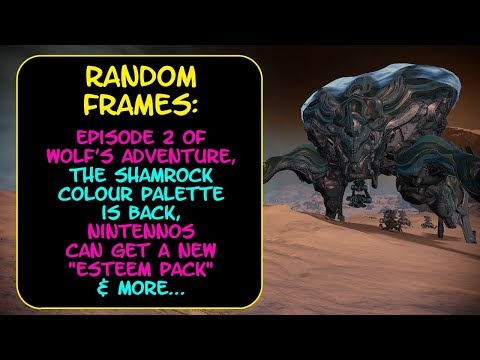 Warframe - Episode 2 Of Wolf's Adventure + Shamrock Colour Palette Is Back!! Random Frames! thumbnail