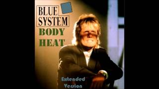 Blue System - Body Heat Extended Mix