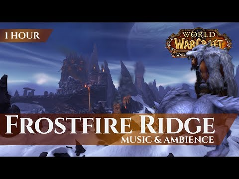 Frostfire Ridge, Horde Edition - Music & Ambience(1 hour, 4K, World of Warcraft Warlords of Draenor)