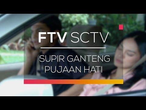FTV SCTV - Supir Ganteng Pujaan Hati