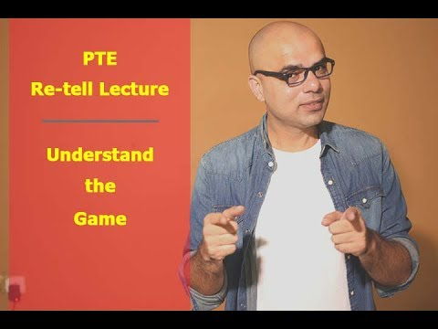 PTE Re-tell Lecture - Understand the Game